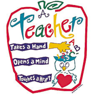 A sign shaped ike an apple that says a teacher takes a hand, opens a mind. touches a heart