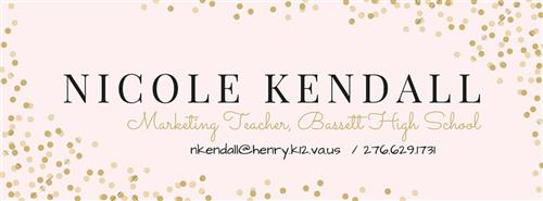 Nicole Kendall, Marketing Teacher, Bassett High School, nkendall@henry.k12.va.us, 276-629-1731