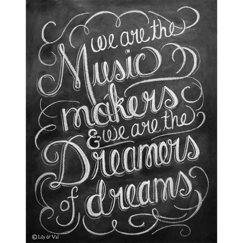 We are the Music Makers and we are the Dreamers of Dreams quote