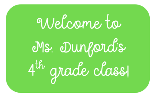 Welcome to Ms. Dunford's fourth grade class!